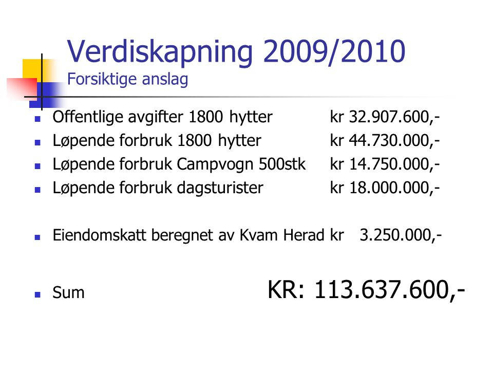 Verdiskapning 2009/2010 Forsiktige anslag