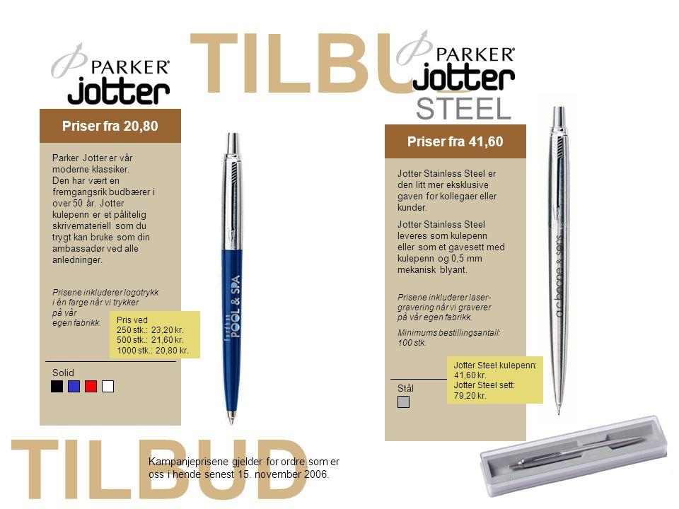 TILBUD TILBUD STEEL Priser fra 20,80 Kampagnepris 18,40