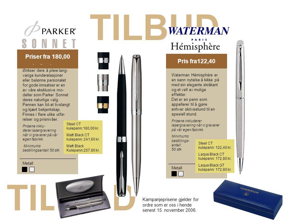 TILBUD TILBUD Priser fra 180,00 Kampagnepris 18,40 Pris fra122,40