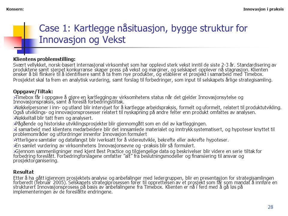 Case 1: Kartlegge nåsituasjon, bygge struktur for Innovasjon og Vekst