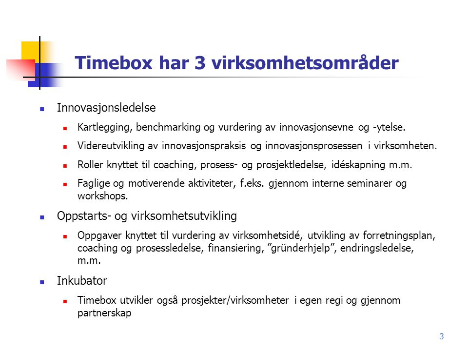 Timebox har 3 virksomhetsområder