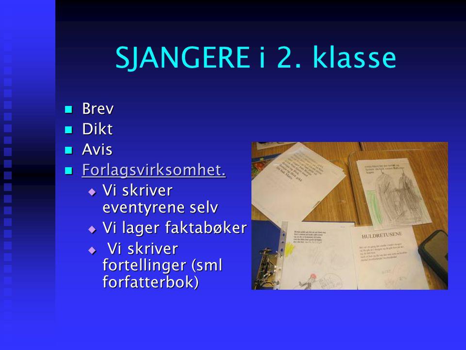 SJANGERE i 2. klasse Brev Dikt Avis Forlagsvirksomhet.