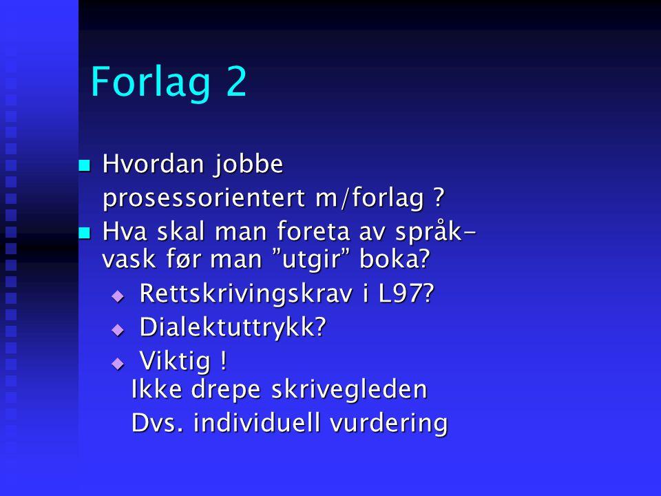 Forlag 2 Hvordan jobbe prosessorientert m/forlag
