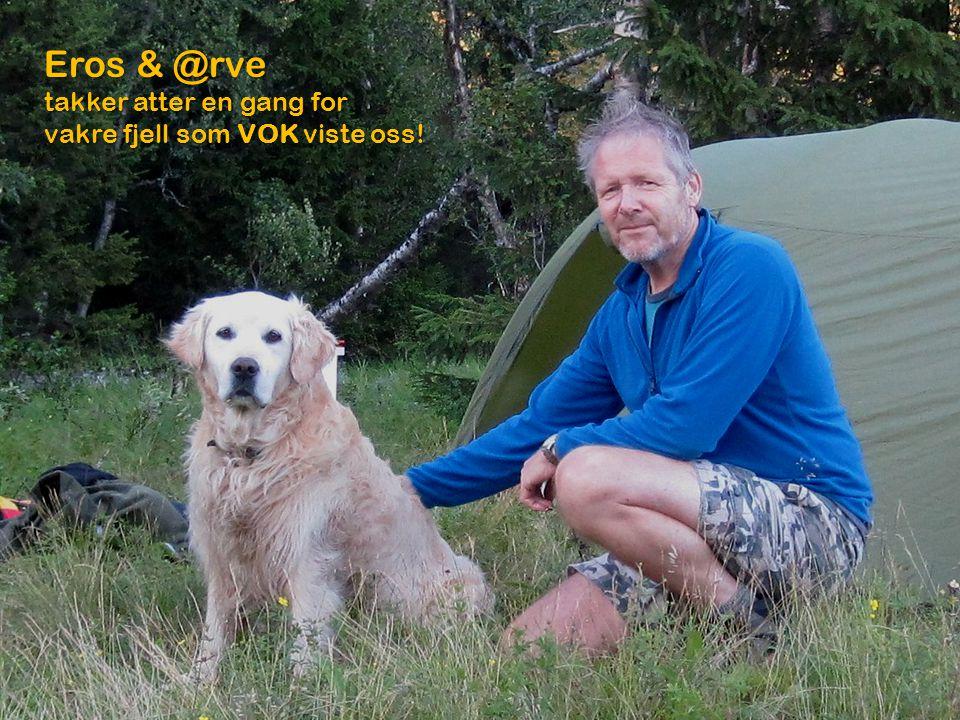Eros & @rve takker atter en gang for vakre fjell som VOK viste oss!