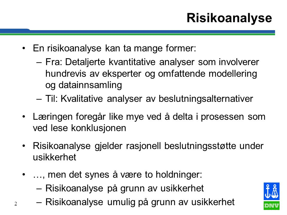 Risikoanalyse En risikoanalyse kan ta mange former: