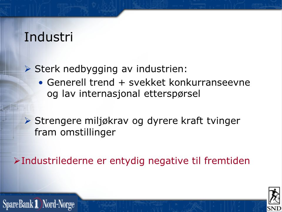 Industri Sterk nedbygging av industrien:
