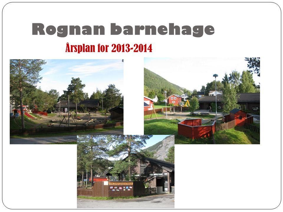 Rognan barnehage Årsplan for 2013-2014