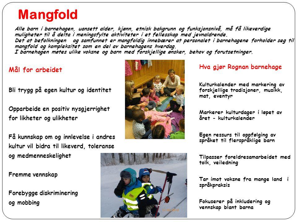 Mangfold Mål for arbeidet Hva gjør Rognan barnehage