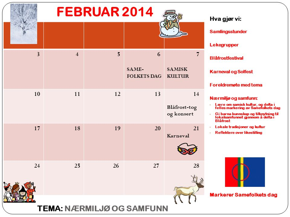 FEBRUAR 2014 TEMA: NÆRMILJØ OG SAMFUNN 3 4 5 6 7 10 11 12 13 14 17 18