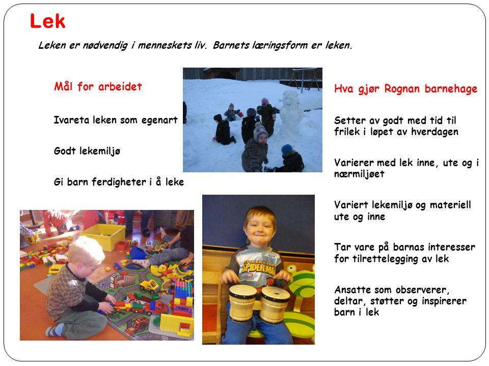 Lek Mål for arbeidet Hva gjør Rognan barnehage