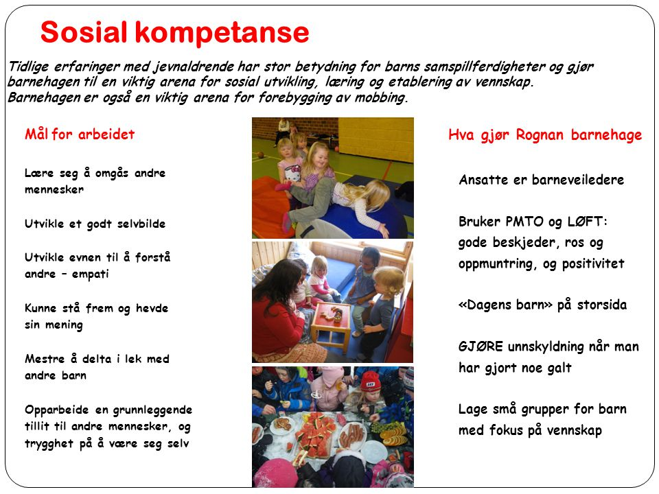 Sosial kompetanse Hva gjør Rognan barnehage Mål for arbeidet