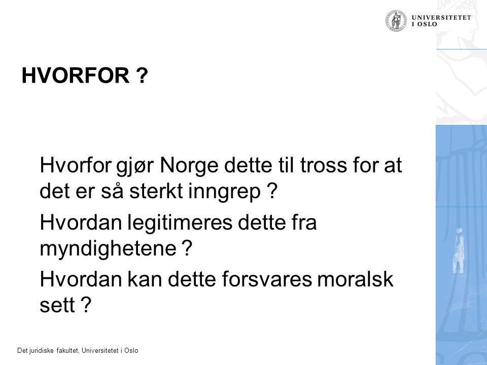 Hvorfor gjør Norge dette til tross for at det er så sterkt inngrep