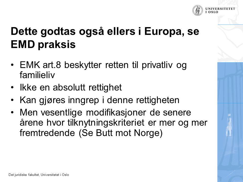 Dette godtas også ellers i Europa, se EMD praksis