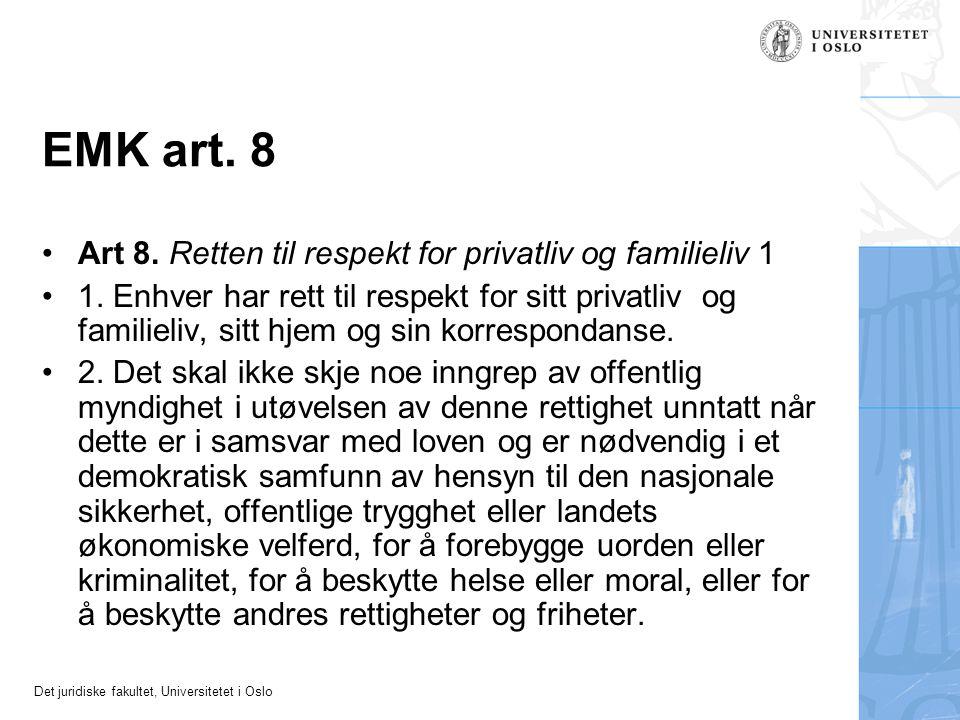 EMK art. 8 Art 8. Retten til respekt for privatliv og familieliv 1