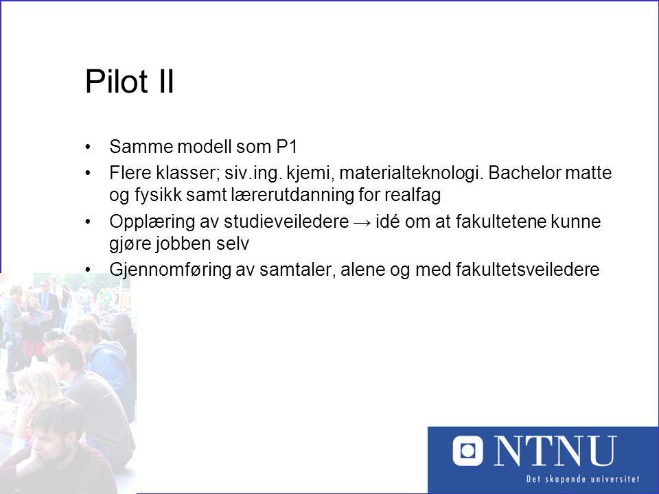 Pilot II Samme modell som P1