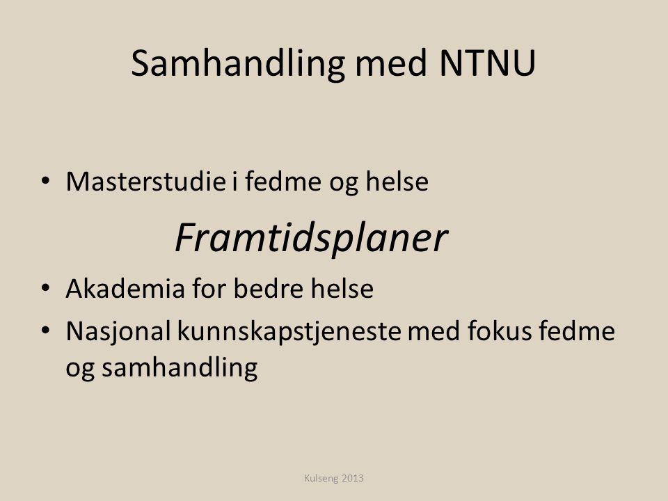 Samhandling med NTNU Masterstudie i fedme og helse Framtidsplaner