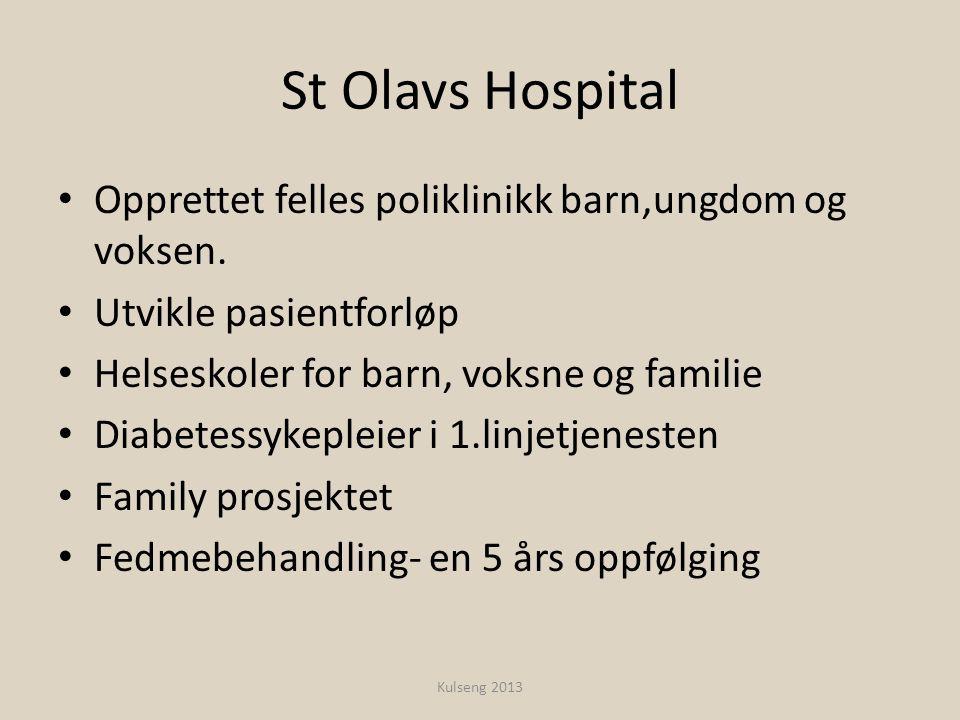 St Olavs Hospital Opprettet felles poliklinikk barn,ungdom og voksen.