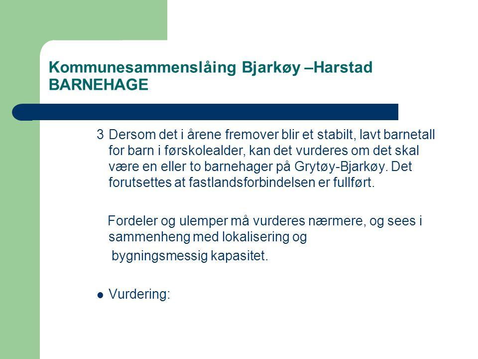 Kommunesammenslåing Bjarkøy –Harstad BARNEHAGE