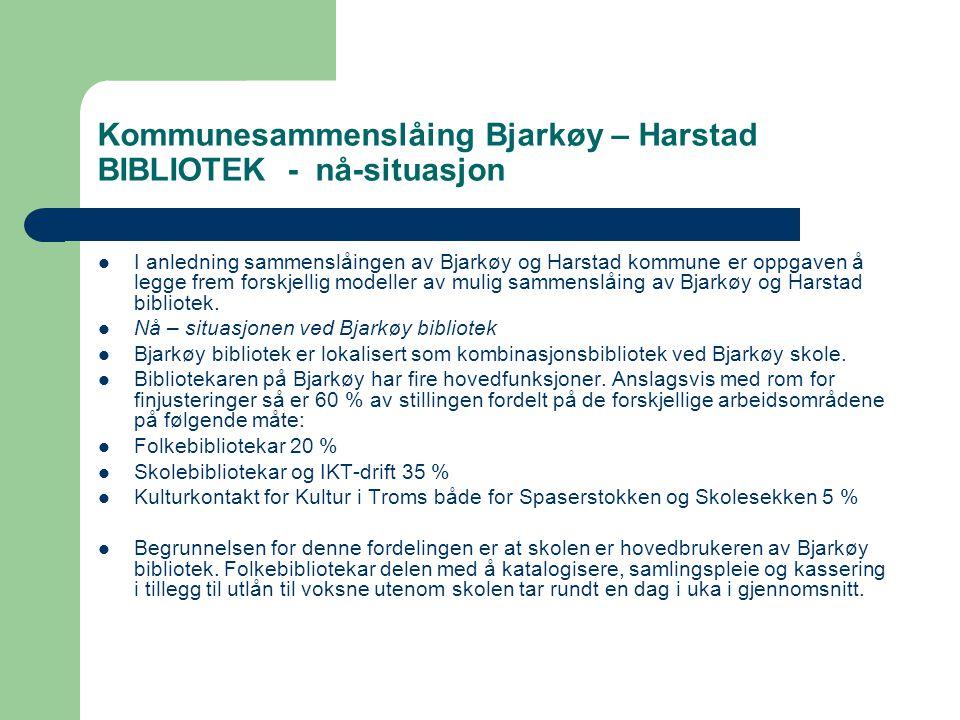 Kommunesammenslåing Bjarkøy – Harstad BIBLIOTEK - nå-situasjon