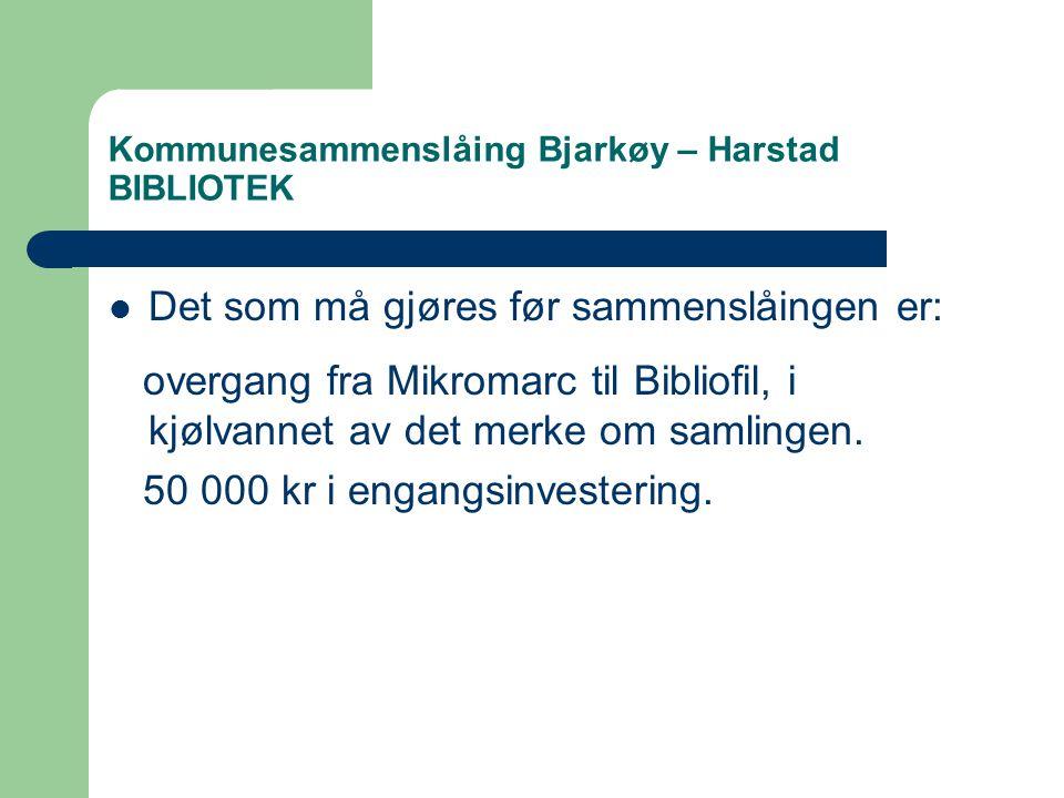 Kommunesammenslåing Bjarkøy – Harstad BIBLIOTEK