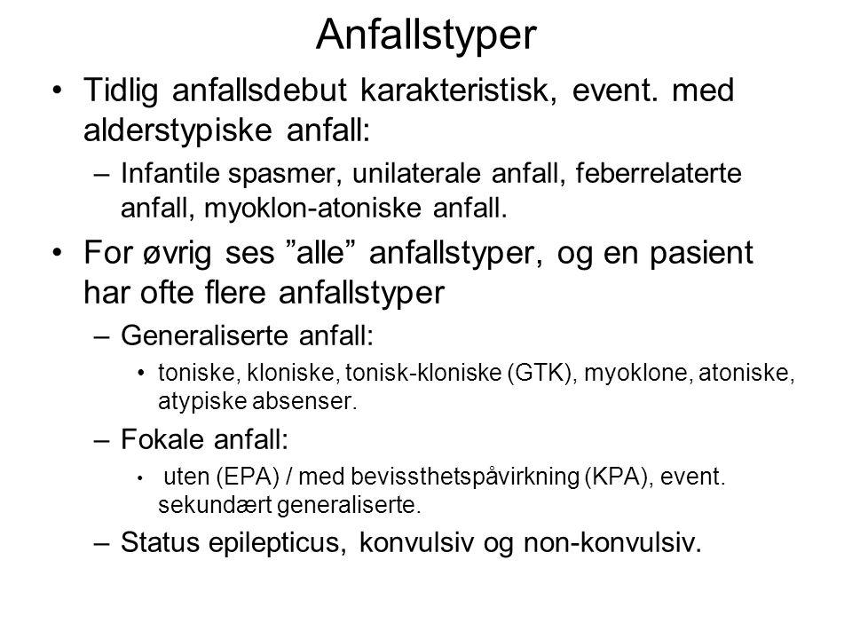 Anfallstyper Tidlig anfallsdebut karakteristisk, event. med alderstypiske anfall: