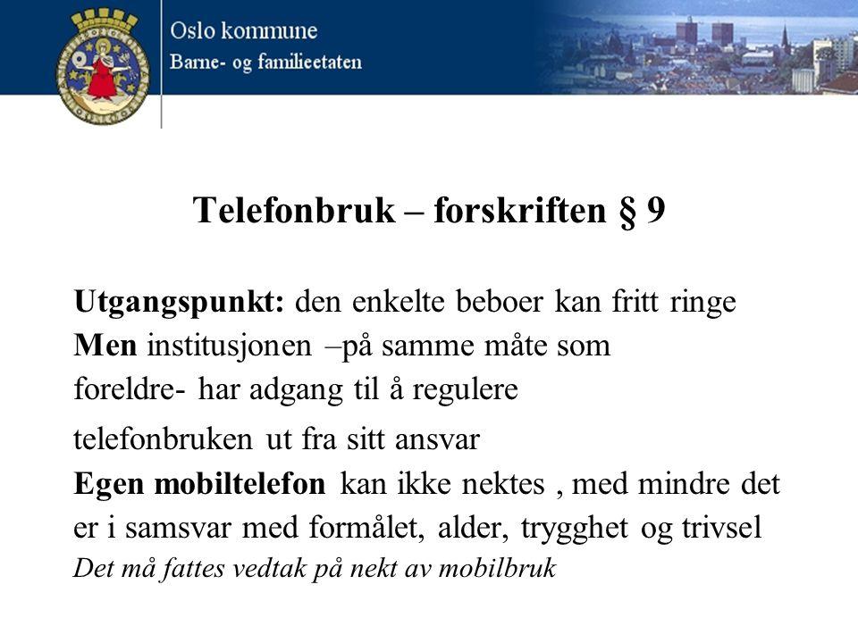 Telefonbruk – forskriften § 9