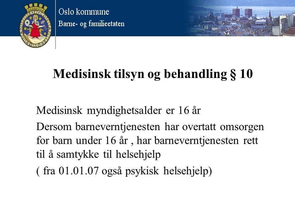 Medisinsk tilsyn og behandling § 10