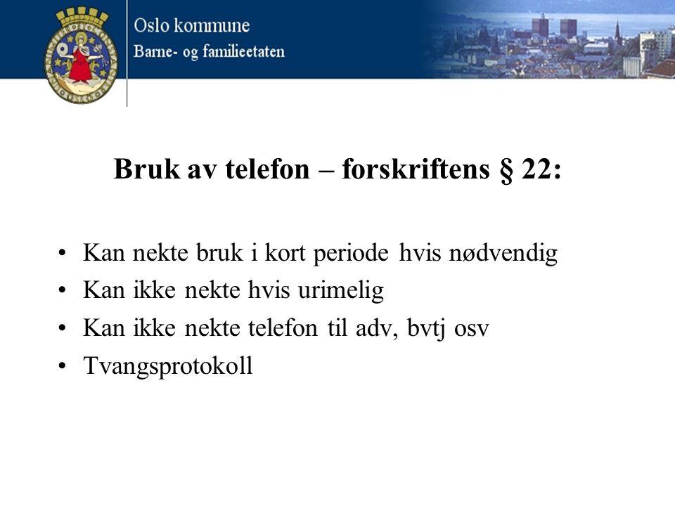 Bruk av telefon – forskriftens § 22:
