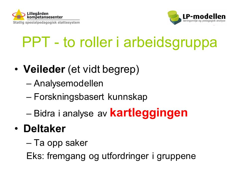 PPT - to roller i arbeidsgruppa