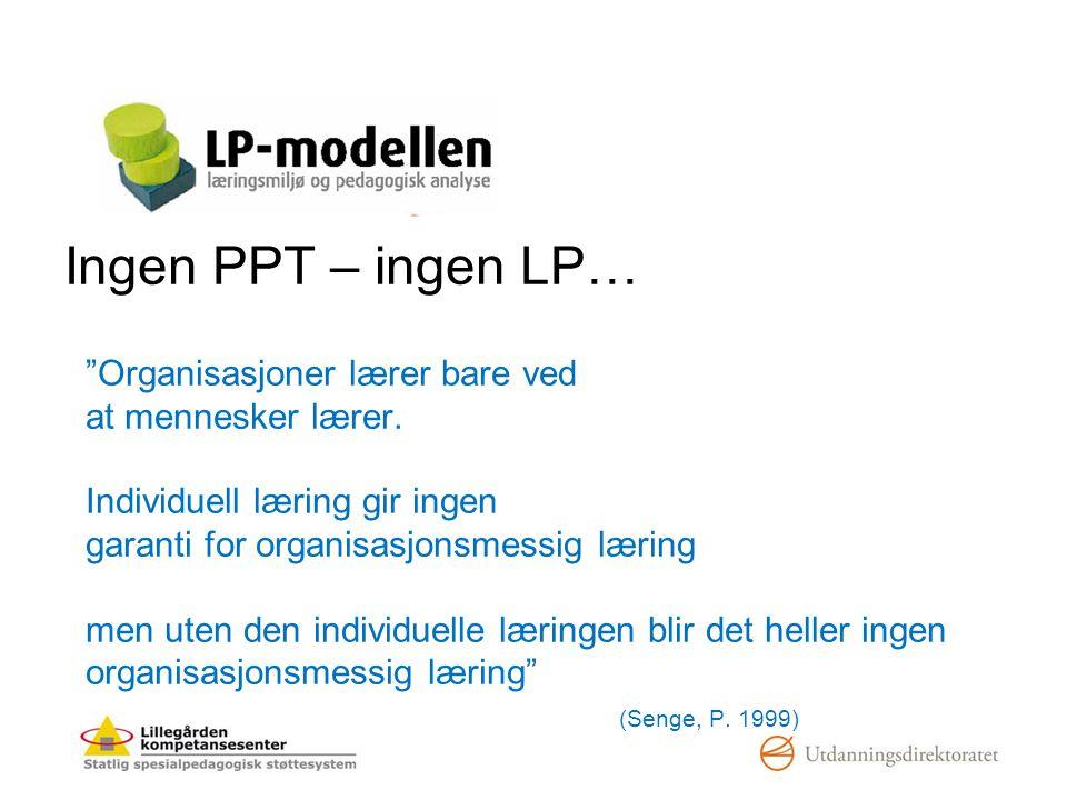 Ingen PPT – ingen LP…