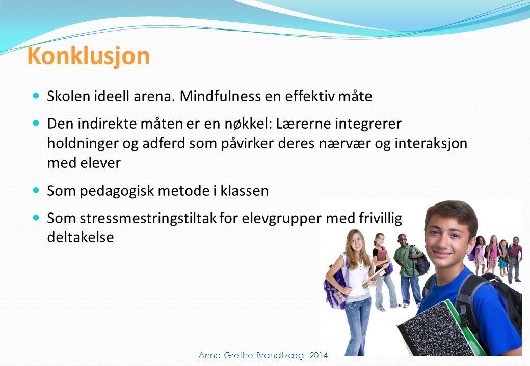 Konklusjon Skolen ideell arena. Mindfulness en effektiv måte
