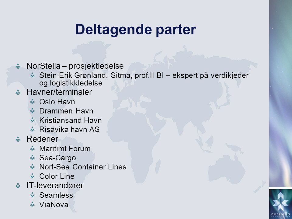 Deltagende parter NorStella – prosjektledelse Havner/terminaler
