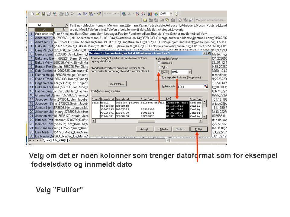 Velg om det er noen kolonner som trenger datoformat som for eksempel