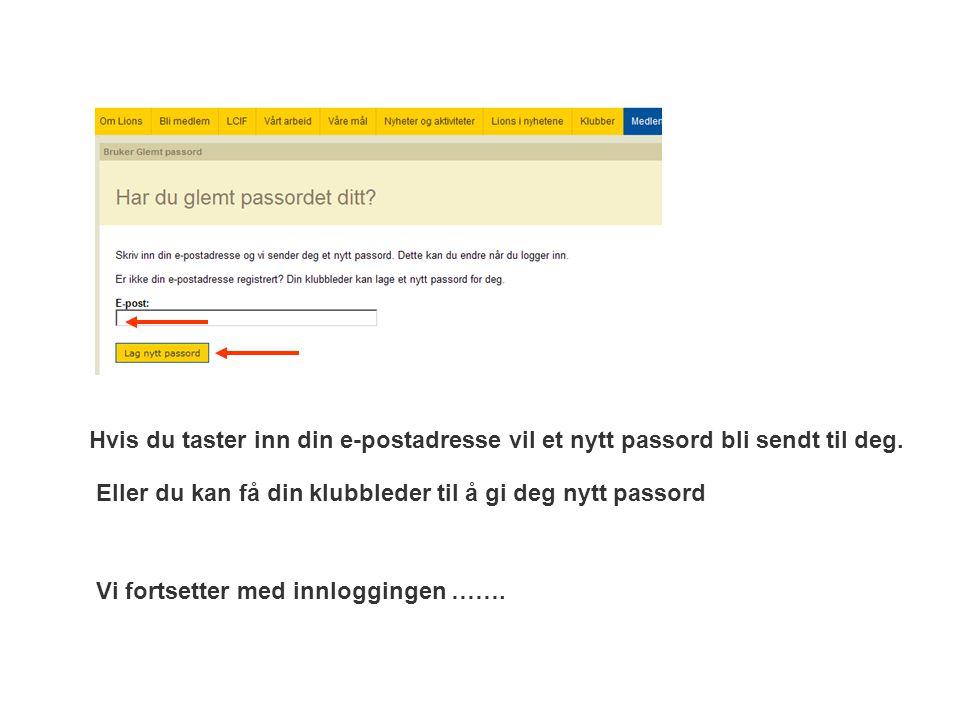 Hvis du taster inn din e-postadresse vil et nytt passord bli sendt til deg.