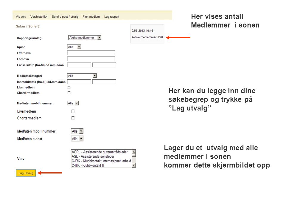 Her vises antall Medlemmer i sonen. Her kan du legge inn dine søkebegrep og trykke på Lag utvalg