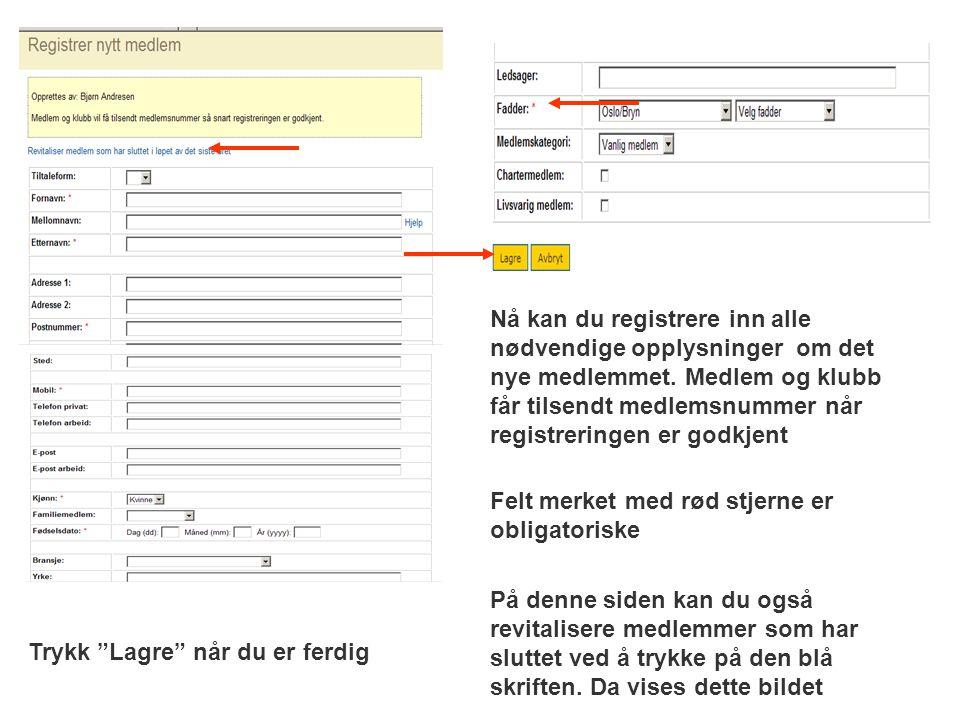 Nå kan du registrere inn alle nødvendige opplysninger om det nye medlemmet. Medlem og klubb får tilsendt medlemsnummer når registreringen er godkjent