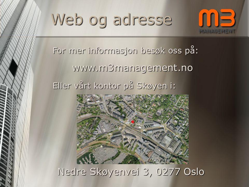 Web og adresse www.m3management.no Nedre Skøyenvei 3, 0277 Oslo