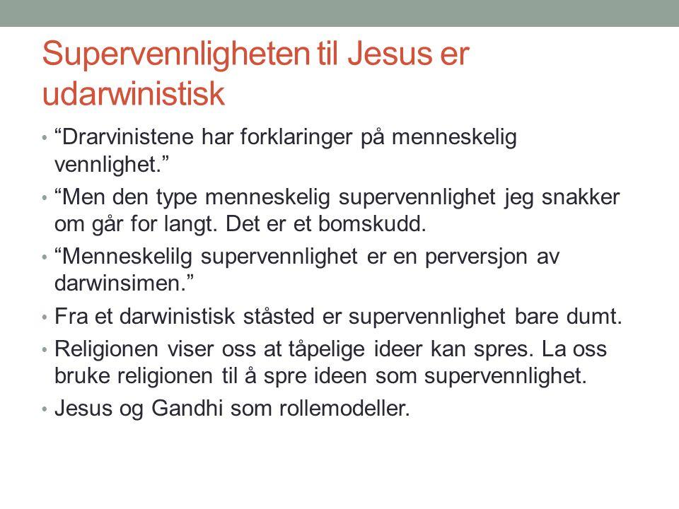 Supervennligheten til Jesus er udarwinistisk