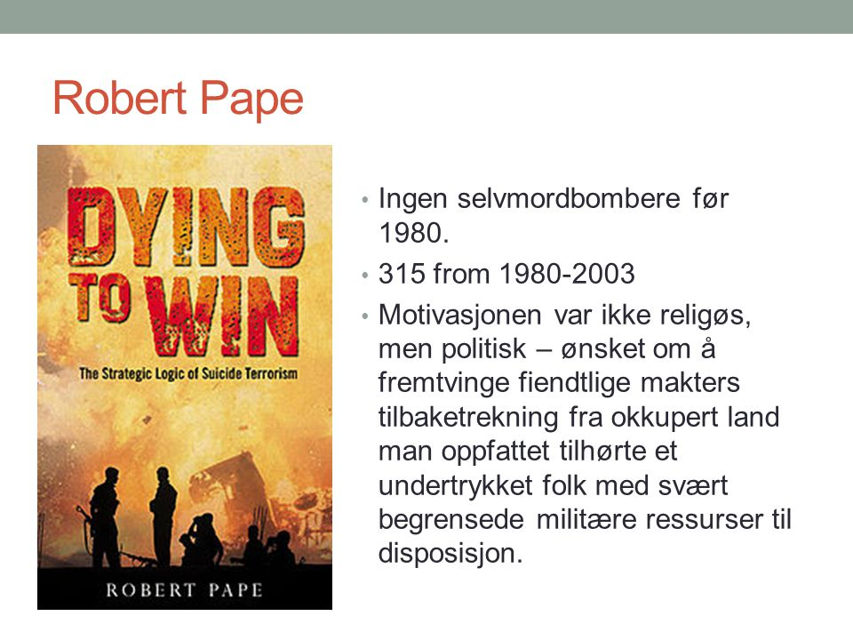 Robert Pape Ingen selvmordbombere før 1980. 315 from 1980-2003