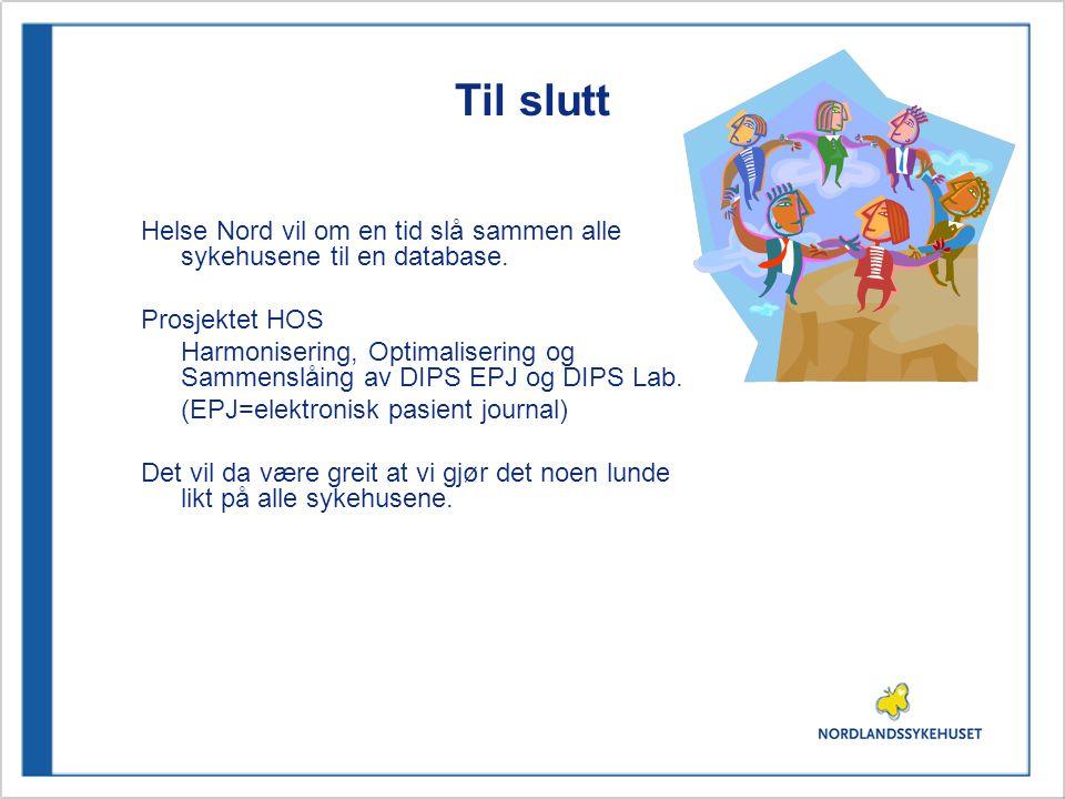 Til slutt Helse Nord vil om en tid slå sammen alle sykehusene til en database. Prosjektet HOS.