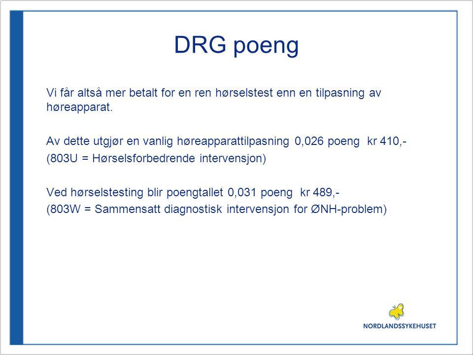 DRG poeng Vi får altså mer betalt for en ren hørselstest enn en tilpasning av høreapparat.