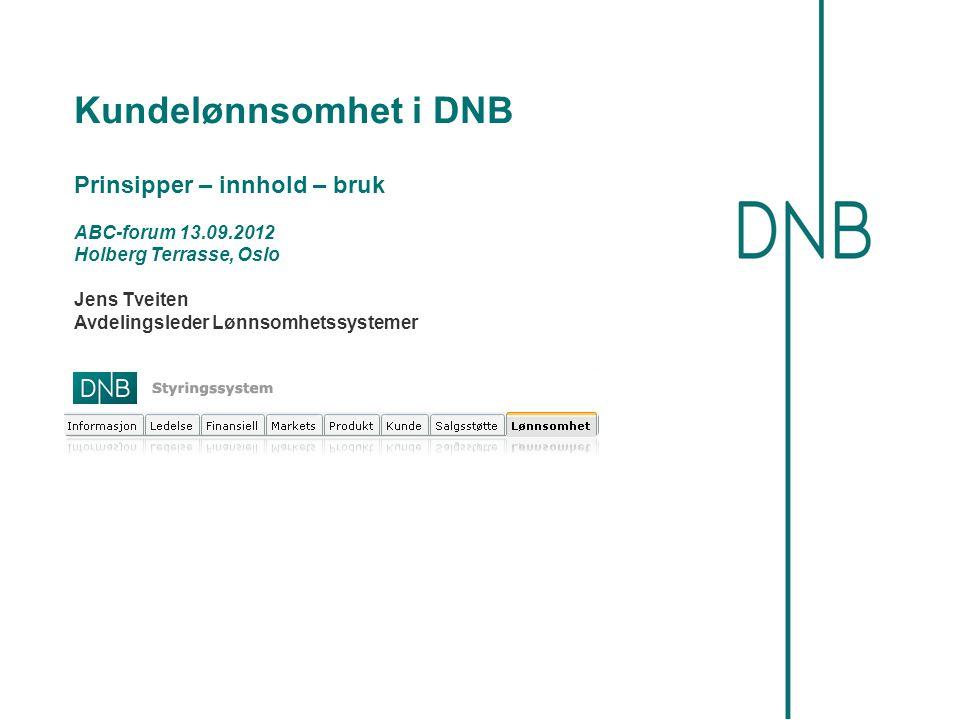Kundelønnsomhet i DNB Prinsipper – innhold – bruk ABC-forum 13. 09