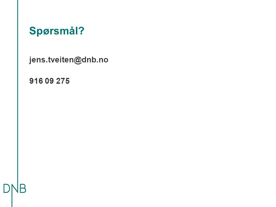 Spørsmål jens.tveiten@dnb.no 916 09 275