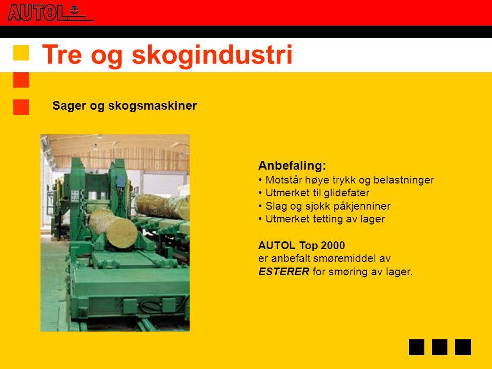 Tre og skogindustri Sager og skogsmaskiner Anbefaling: