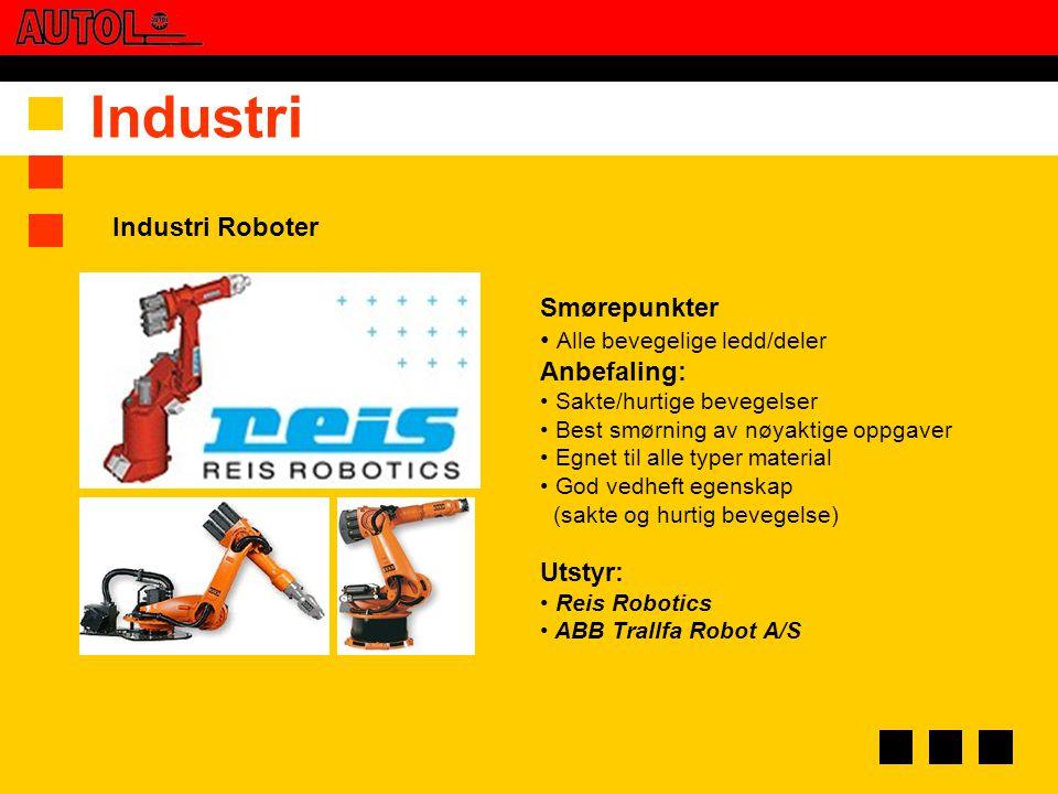 Industri Industri Roboter Smørepunkter Alle bevegelige ledd/deler