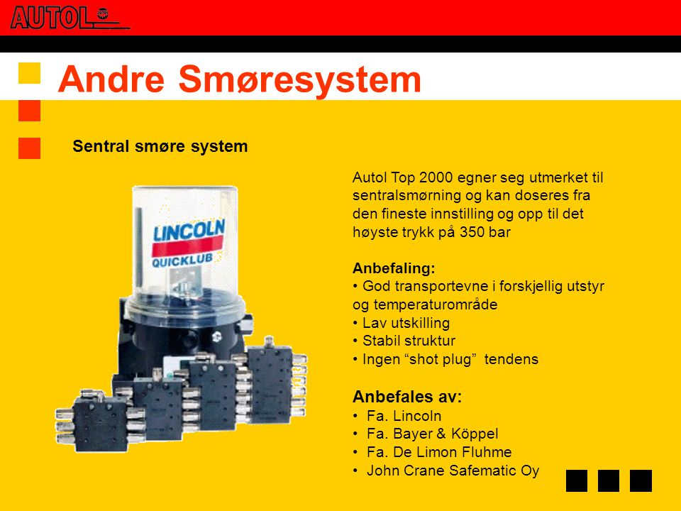 Andre Smøresystem Sentral smøre system Anbefales av: