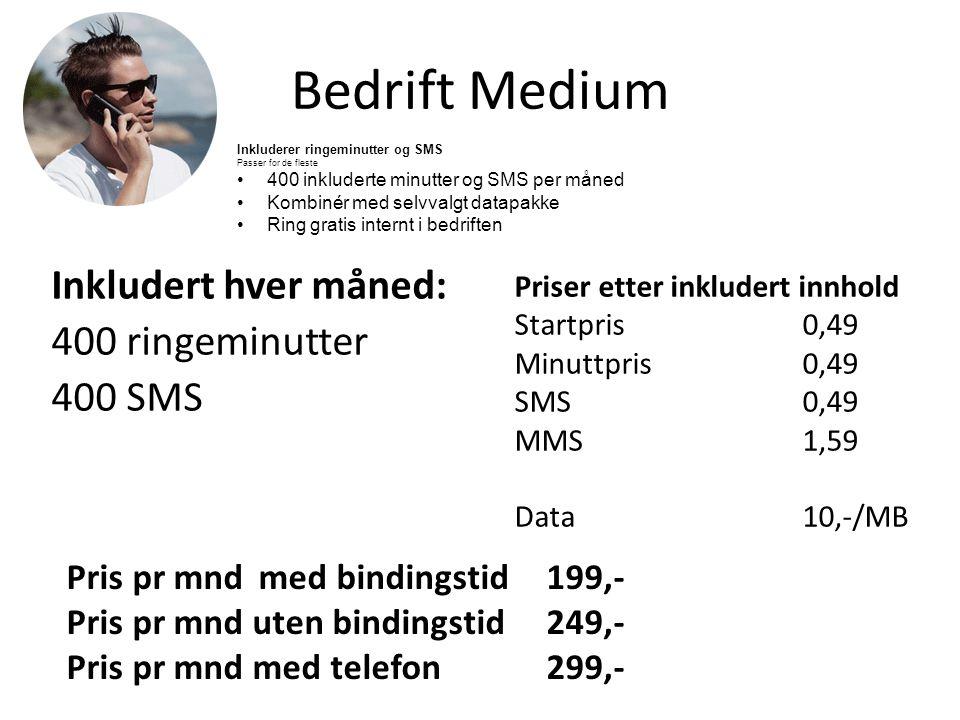 Bedrift Medium Inkludert hver måned: 400 ringeminutter 400 SMS