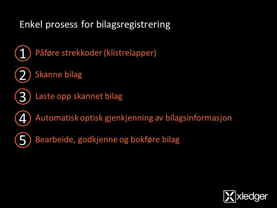 1 2 3 4 5 Enkel prosess for bilagsregistrering