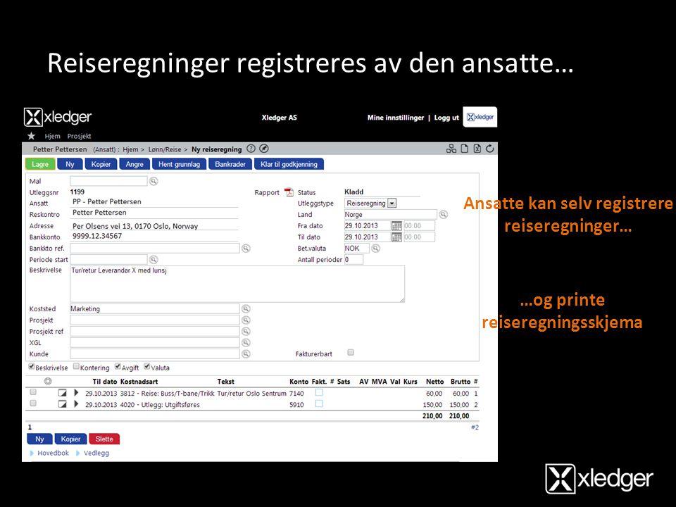 Reiseregninger registreres av den ansatte…