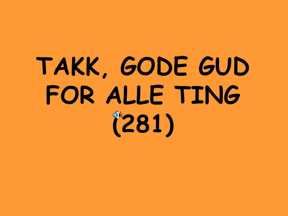 TAKK, GODE GUD FOR ALLE TING (281)